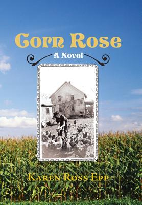 Corn Rose By Epp, Karen Ross